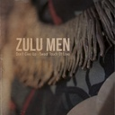 Zulu Men, Don´t Give Up / Sweet Touch Of Love