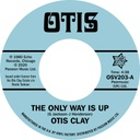 Otis Clay, The Only Way Is Up / Messing With My Mind