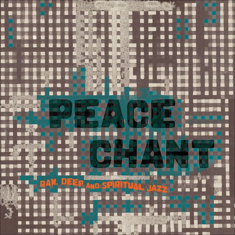 Peace Chant - Raw, Deep and Spiritual Jazz Vol​​.​​4