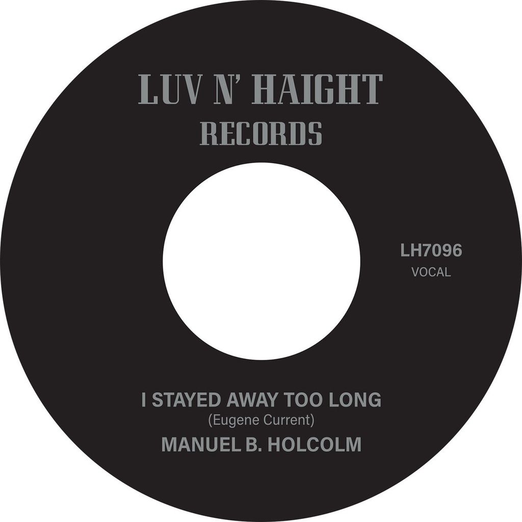 Manuel B. Holcolm, I Stayed Away Too Long b​/​w Kick Out (Instrumental)