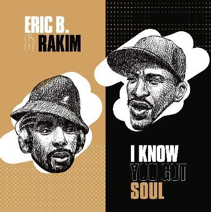 Eric B. & Rakim, I Know You Got Soul
