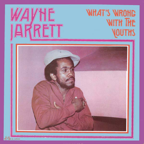 Wayne Jarrett, What's Wrong With The Youths