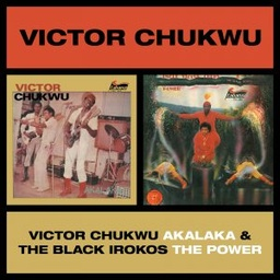 [BBE508 LP] Victor Chukwu, Akalaka / Uncle Victor Chuks & The Black Irokos, The Power