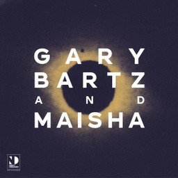 [ND007] Gary Bartz & Maisha, Night Dreamer Direct​-​To​-​Disc Sessions