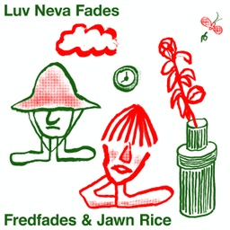 Fredfades & Jawn Rice, Luv Neva Fades