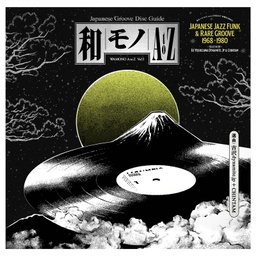 [180GWALP01] Wamono A to Z Vol. I - Japanese Jazz Funk & Rare Groove 1968-1980 (Selected by DJ Yoshizawa Dynamite & Chintam)