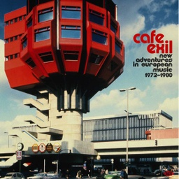 [XXQLP2074] Café Exil, New Adventures In European Music 1972-1980