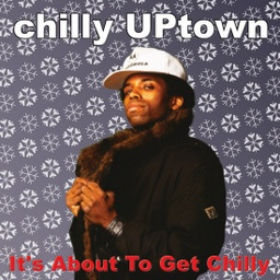 [PIG088LP] Chilly Uptown, It's About To Get Chilly