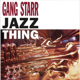 [MRB7161] Gang Starr, Jazz Thing