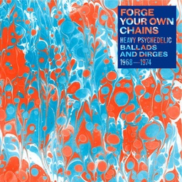 [NA5046-1LP ] Forge Your Own Chains: Psychedelic Ballads and Dirges 1968-1974