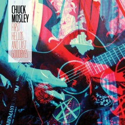 [BGOG0001V-LP] Chuck Mosley, First Hellos And Last Goodbyes