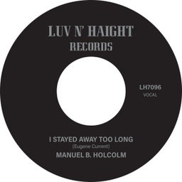 [LH7096] Manuel B. Holcolm, I Stayed Away Too Long b​/​w Kick Out (Instrumental)