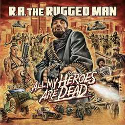 [NSD184] R.A. The Rugged Man, All My Heroes Are Dead