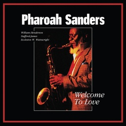 [TWM47] Pharoah Sanders, Welcome To Love