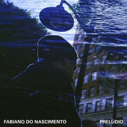 [NA5195-LP] Fabiano do Nascimento, Prelúdio