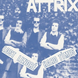 [8435008873233] Attrix, Lost Lenoré/Hard Times