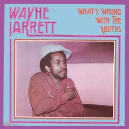 [JL010-LP] Wayne Jarrett, What's Wrong With The Youths