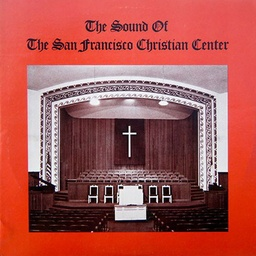 [COS020-LP] San Fransico Christian Center Choir, The Sound of the San Francisco Christian Center